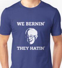 We Bernin', They Hatin' T-Shirt