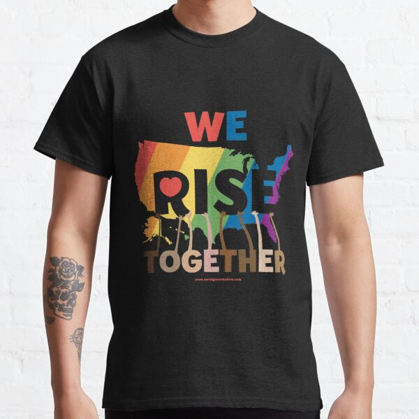 We Rise Together Classic T-Shirt