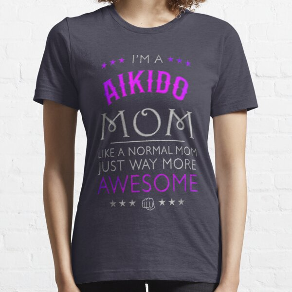 Awesome Aikido Mom, Mum Gift Essential T-Shirt