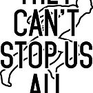 They Can't Stop Us All Sticker, Storm Area 51 by Ripper19