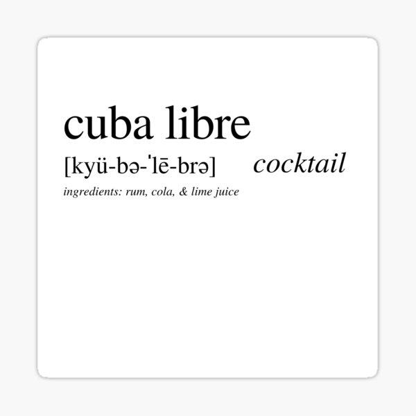 The Cuba Libre -  or Rum & Coke! Sticker