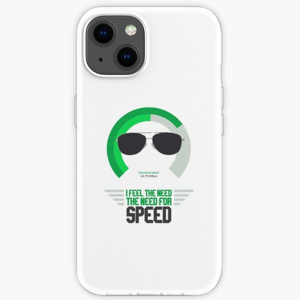 I feel the need, the need for speed iPhone Soft Case