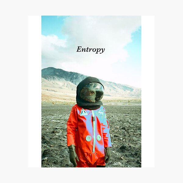 Entropy Photographic Print