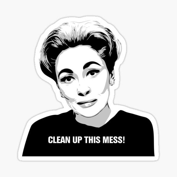 Mommie Dearest | Clean up this Mess! | Pop Art Sticker
