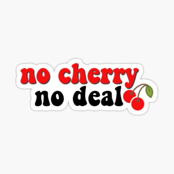 No Cherry No Deal (Alexei, Stranger Things) Sticker