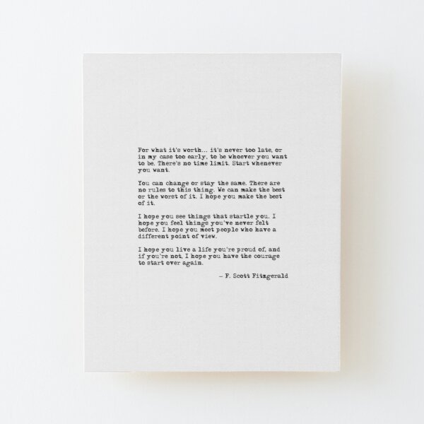 For what it's worth - F Scott Fitzgerald quote Wood Mounted Print