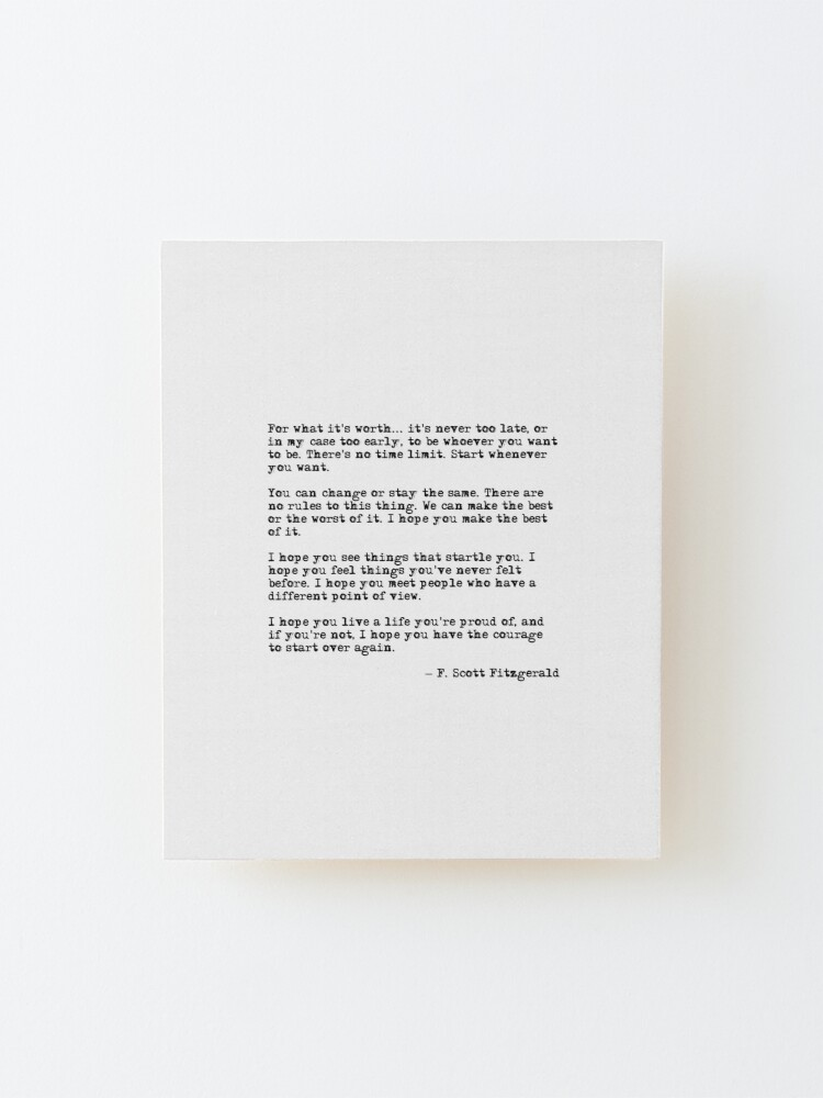 Alternate view of For what it's worth - F Scott Fitzgerald quote Mounted Print