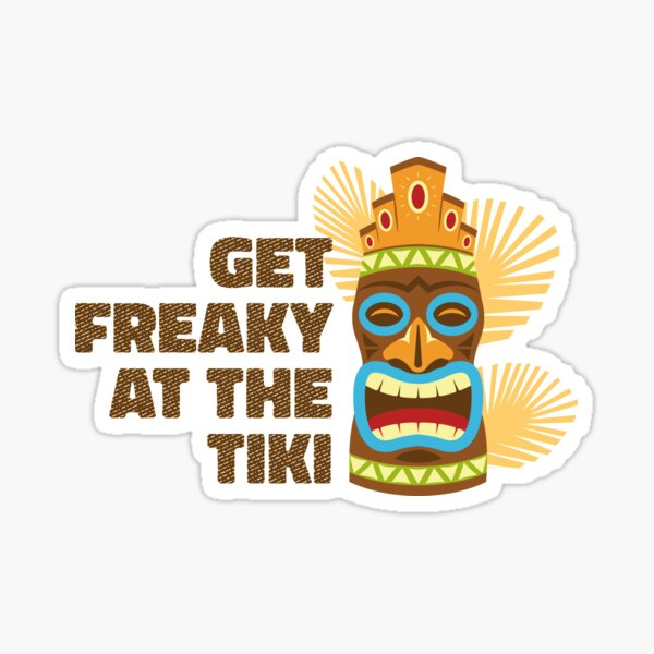 Get Freaky At The Tiki Sticker