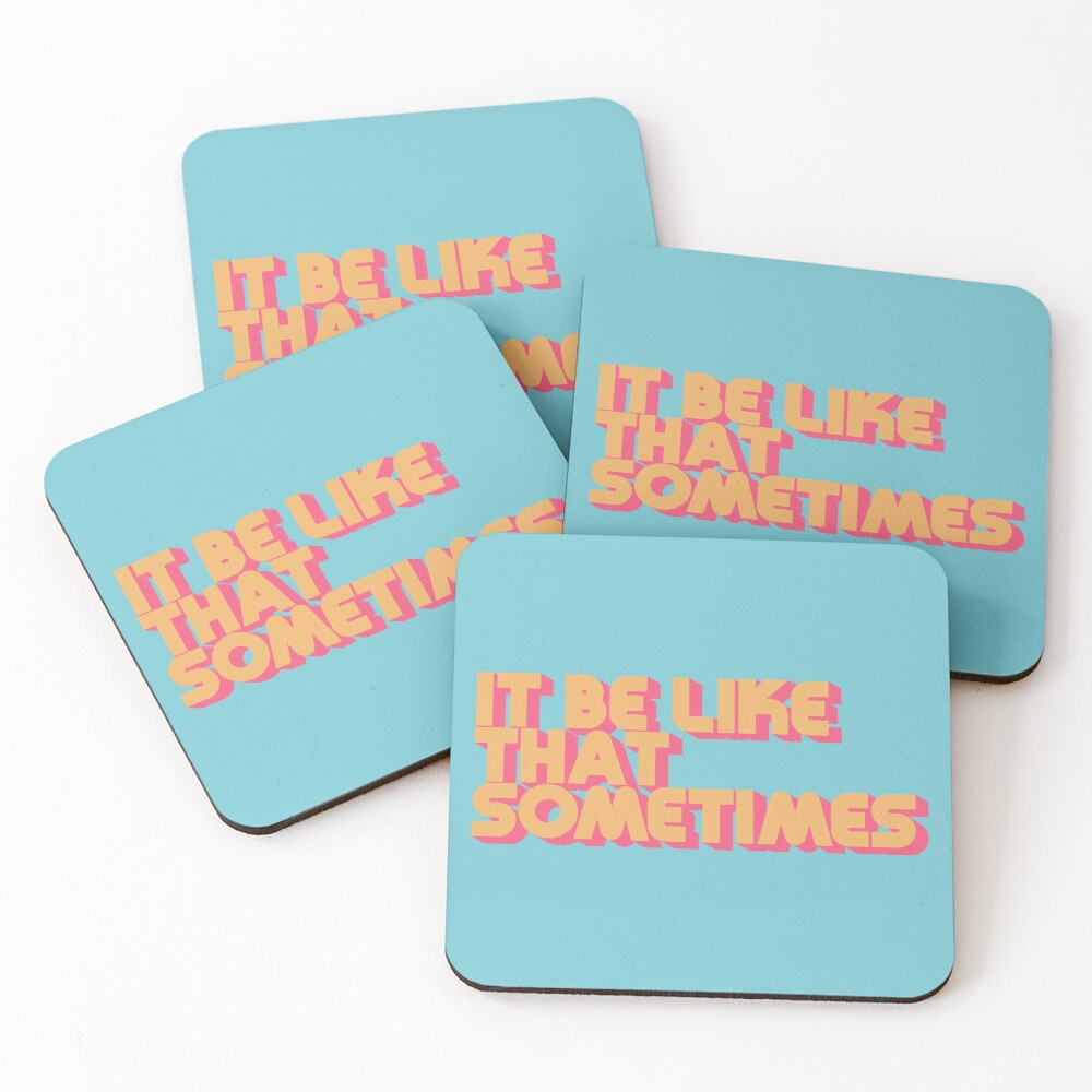 It Be Like That Sometimes Retro Blue Coasters (Set of 4)