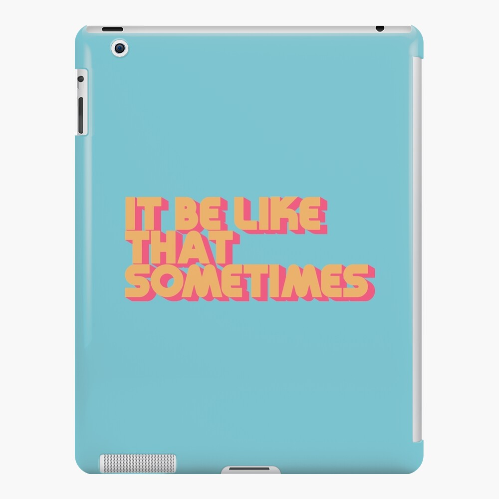 It Be Like That Sometimes Retro Blue iPad Case & Skin