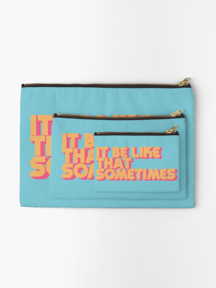 Alternate view of It Be Like That Sometimes Retro Blue Zipper Pouch