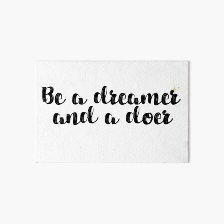 Dreamer and Doer Quote Art Board Print
