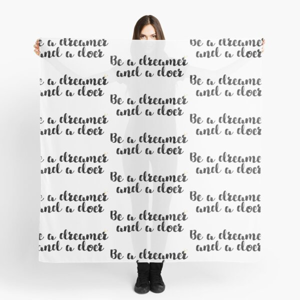 Dreamer and Doer Quote Scarf