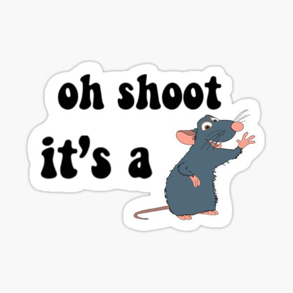 Oh Shoot It's A Rat Sticker Sticker