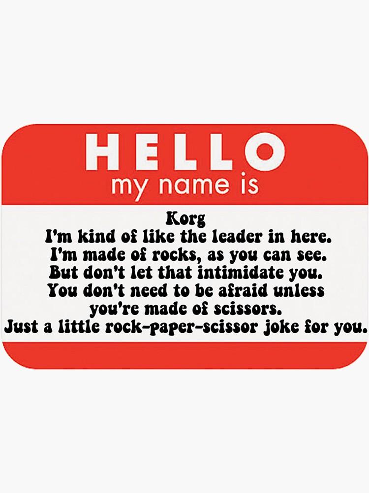 Hello my name is Korg  by Kliethermes28