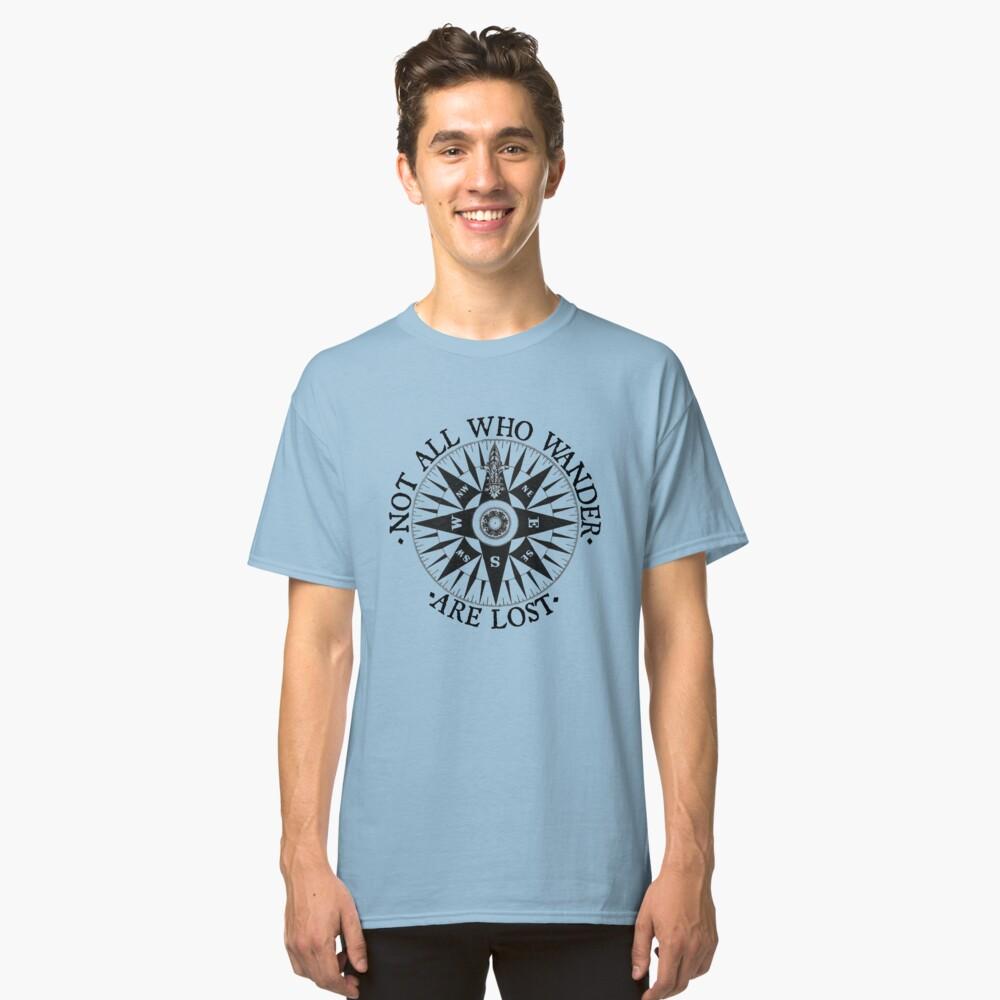 Nicht alle, die Wander Verloren sind, Adventure Travel Geschenke Classic T-Shirt