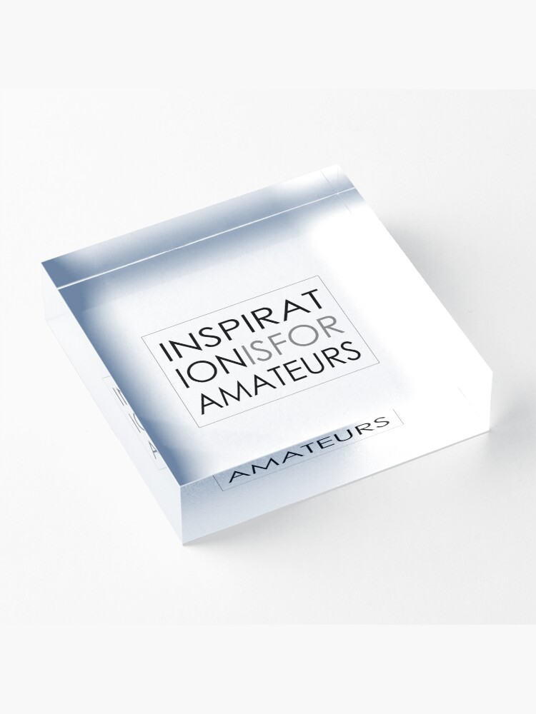 Alternate view of Inspiration Is For Amateurs Motivation Slogan Acrylic Block
