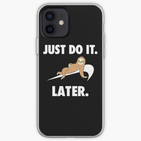 Just do it - later - sloth iPhone Soft Case