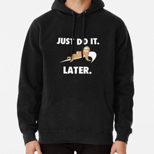 Just do it - Later - Faultier Hoodie