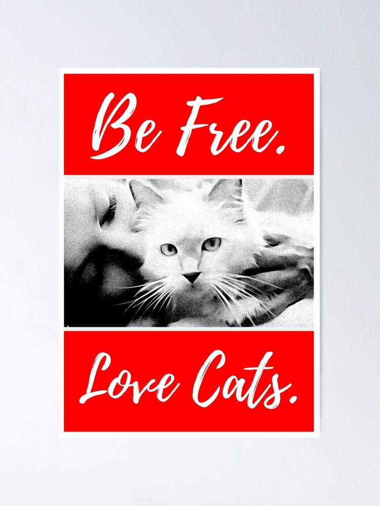 Be Free Love Cats Red And White With Grain Art Black And White Cat Design 00007 Poster By Pheliskatus Redbubble