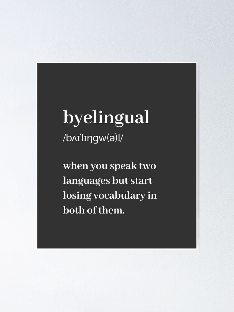 "Bilingual (Byelingual) Dictionary Definition"" Poster by isstgeschichte 