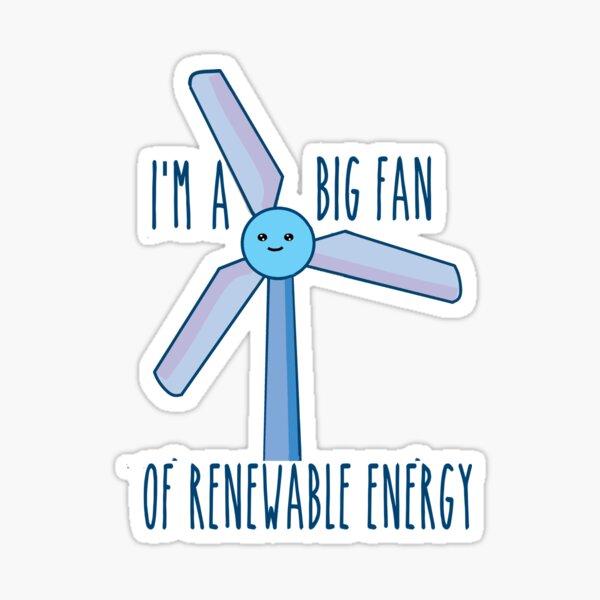 Big Fan of Renewable energy Sticker
