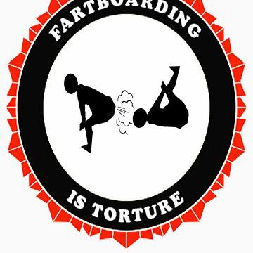 FartBoarding Is Torture by zzzeeepsdesigns