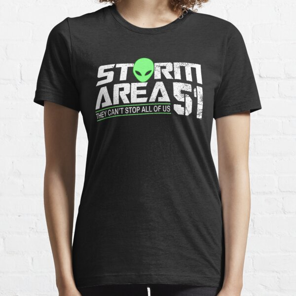 Them Aliens Are Out There Storm Area 51 Can/'t Stop Us All Pullover Black T-Sh...