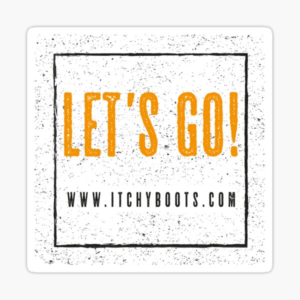 Itchy Boots - Let's GO!  Sticker