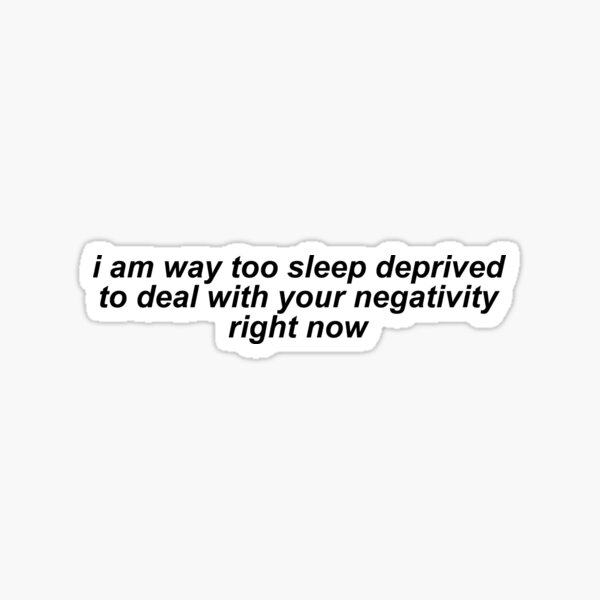 sleep deprived quote Sticker