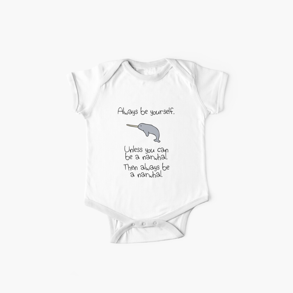 Sei immer du selbst, es sei denn du kannst ein Narwal sein Baby Body