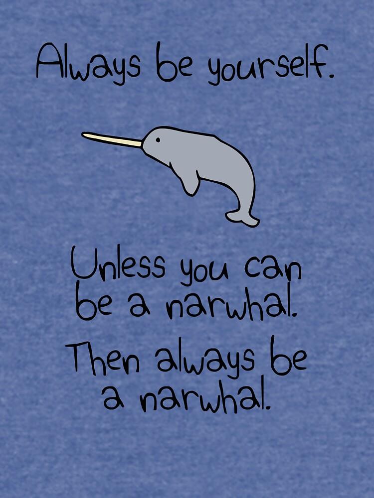 Sei immer du selbst, es sei denn du kannst ein Narwal sein von jezkemp