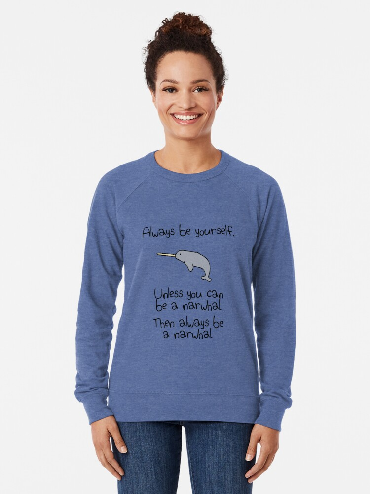 Alternative Ansicht von Sei immer du selbst, es sei denn du kannst ein Narwal sein Leichter Pullover