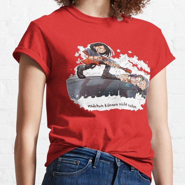Girls can not rock Classic T-Shirt