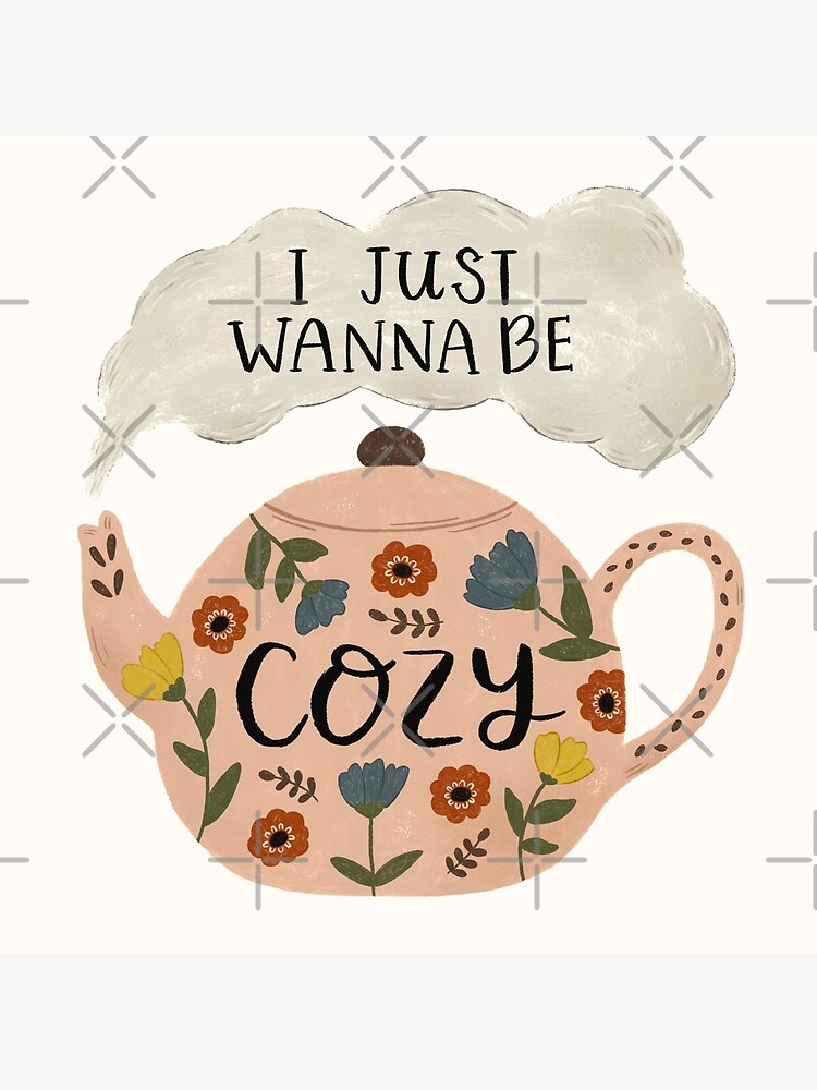 'I Just Wanna Be Cozy' Floral Teapot by ohjessmarie