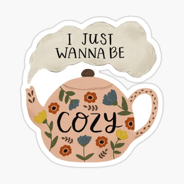'I Just Wanna Be Cozy' Floral Teapot Sticker
