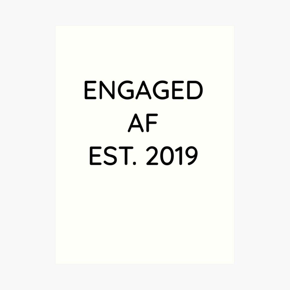 Engaged AF Est 2019 - Cute Wedding Gifts for Brides Grooms  Kunstdruck