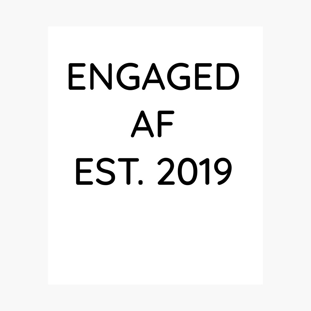 Engaged AF Est 2019 - Cute Wedding Gifts for Brides Grooms  Fotodruck
