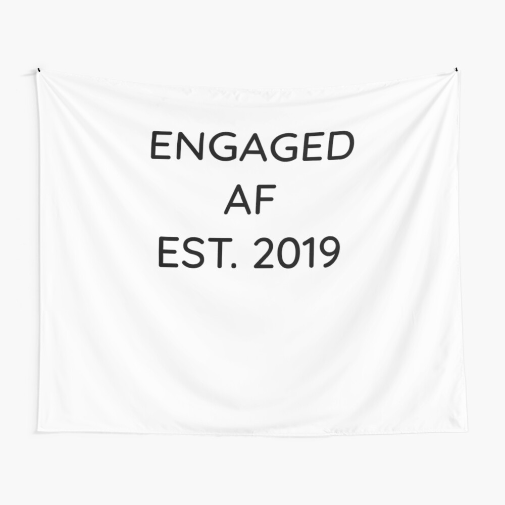 Engaged AF Est 2019 - Cute Wedding Gifts for Brides Grooms  Wandbehang