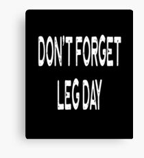 Don't Forget Leg Day - Funny Workout Gym Spin Barre Yoga Class T Shirt  Leinwanddruck