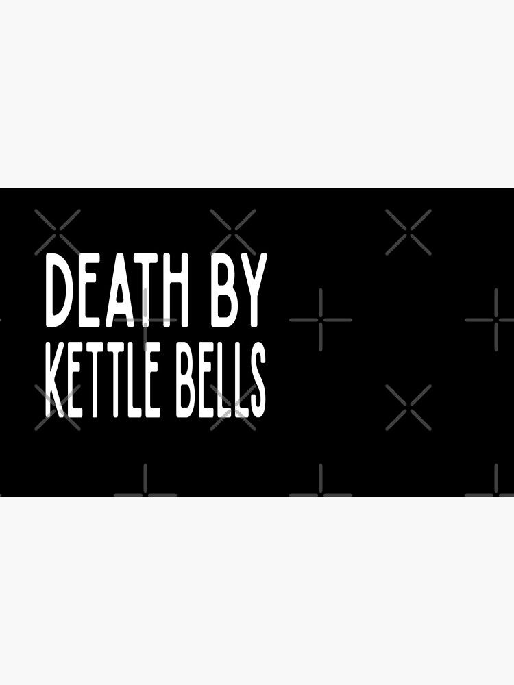 Death By Kettle Bells - Funny Workout Gym Spin Barre Yoga Class T Shirt  von greatshirts
