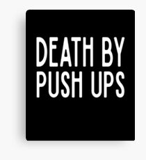 Death By Pushups - Funny Workout Gym Spin Barre Yoga Class T Shirt  Leinwanddruck