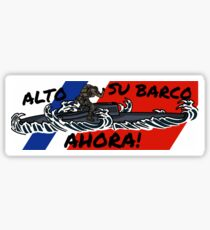 Toughest Coast Guard Narco Sub Bust - Alto Su Barco Ahora!  Sticker