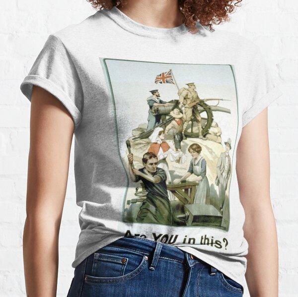 #Propaganda #posters of the First World War #Агитационные #плакаты Первой мировой войны Classic T-Shirt
