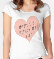 Musicals Ruined My Life Women's Fitted Scoop T-Shirt