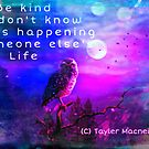 Be kind by TaylerMacneill