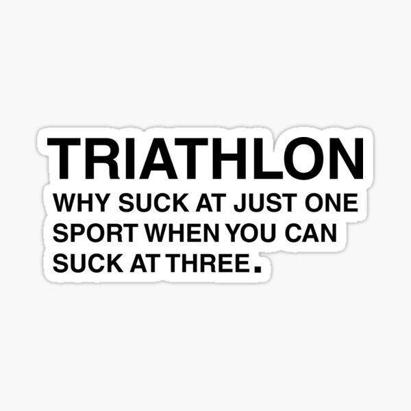 TRIATHLON Pourquoi sucer dans un seul sport quand on peut sucer à trois Sticker