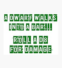 A Dwarf walks into a bar... Photographic Print