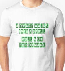A Dwarf walks into a bar... T-Shirt