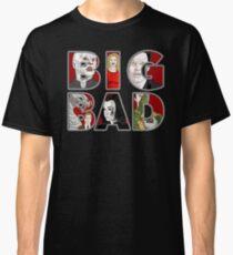 BIG BAD Classic T-Shirt